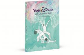 Yoga en Dans als Levenskunst