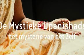 De Mystieke Upanishads – het mysterie van het Zelf